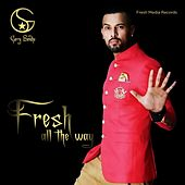 Fresh All the Way by Garry Sandhu