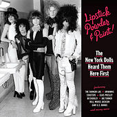 Lipstick, Powder & Paint - The New York Dolls Heard Them Here First by Various Artists