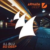 So Deep de Ill Blu