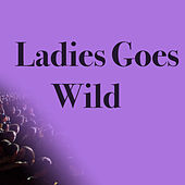 Ladies Goes Wild de Various Artists