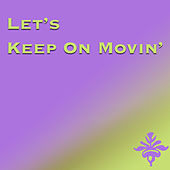 Let's Keep On Movin' de Various Artists