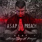 Always Say a Prayer by Asap Preach