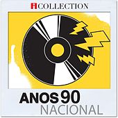 Anos 90 Nacional - iCollection de Various Artists