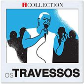 Os Travessos - iCollection de Os Travessos