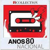 Anos 80 Nacional - iCollection de Various Artists