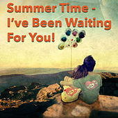 Summer Time - I've Been Waiting For You! de Various Artists
