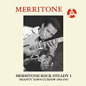 Merritone Rock Steady 1: Shanty Town Curfew 1966-1967 de Various Artists