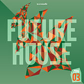 Future House 2016-03 - Armada Music van Various Artists