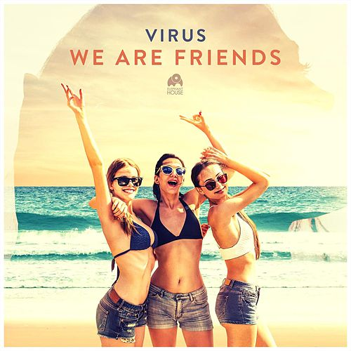 We Are Friends by Virus