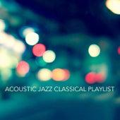 Acoustic Jazz Classical Playlist de Various Artists
