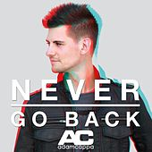 Never Go Back by Adam Cappa