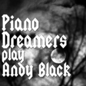 Piano Dreamers Play Andy Black de Piano Dreamers