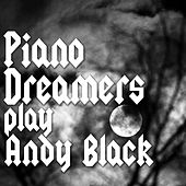 Piano Dreamers Play Andy Black by Piano Dreamers