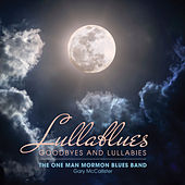 Lullablues: Goodbyes and Lullabies by One Man Mormon Blues Band