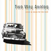 Music & Songs for the Road de Two Way Analog