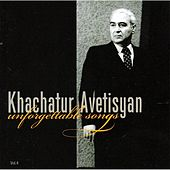 Khachatur Avetisyan: Unforgettable Songs, Vol. 4 by Various Artists