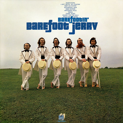 Barefootin' by Barefoot Jerry