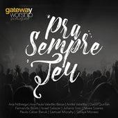 Pra Sempre Teu by Gateway Worship