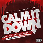 Calm It Down (feat. Sancho Saucy) - Single von Trap-O