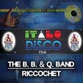 Riccochet - Italo Disco Mix by The B.B. & Q. Band