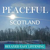 Peaceful Scotland: Relaxed, Easy Listening by Various Artists