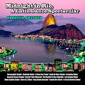 Midnight in Rio, a Latin Dance Spectacular by Various Artists