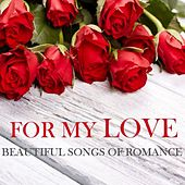 For My Love: Beautiful Songs of Romance di Various Artists
