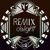 Remix Delight by Various Artists