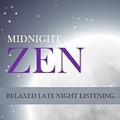 Midnight Zen: Relaxed Late Night Listening by Various Artists
