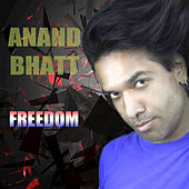 Freedom by Anand Bhatt