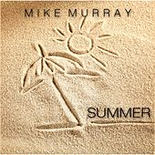 Summer by Mike Murray