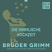 Die himmlische Hochzeit by Brüder Grimm