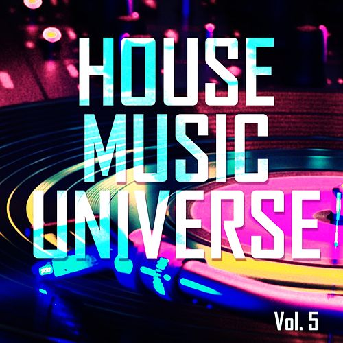 House Music Universe, Vol. 5 - EP by Various Artists