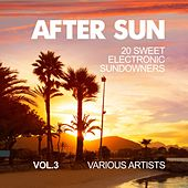 After Sun, Vol. 3 (20 Sweet Electronic Sundowners) by Various Artists