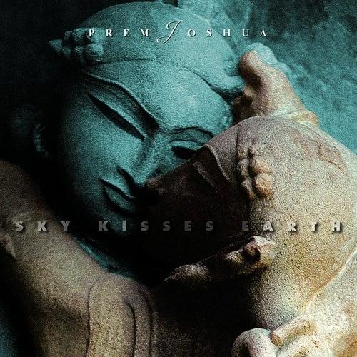 Sky Kisses Earth by Prem Joshua