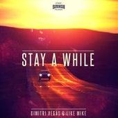 Stay A While (Radio Edit) de Dimitri Vegas & Like Mike