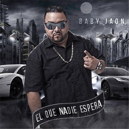El Que Nadie Esperaba by Baby Jaon