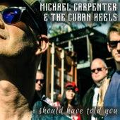 I Should Have Told You de Michael Carpenter