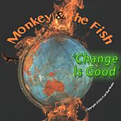 Change Is Good by Monkey