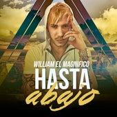 Hasta abajo by William El Magnifico
