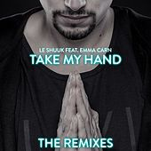 Take My Hand (The Remixes) by Various Artists