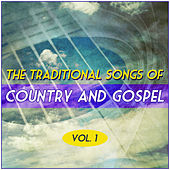 The Traditional Songs of Country and Gospel - Vol. 1 de Various Artists