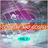 The Traditional Songs of Country and Gospel - Vol. 2 by Various Artists