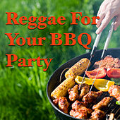 Reggae For Your BBQ party by Various Artists