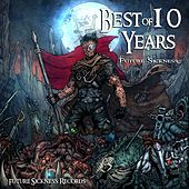 Best Of 10 Years Future Sickness Records by Various Artists