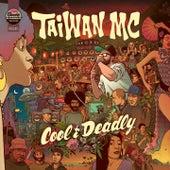 Cool & Deadly von Taiwan Mc