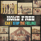 Can't Stop the Feeling von Home Free