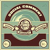 Social Comment by All Good Funk Alliance