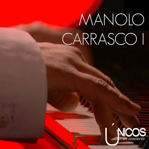Únicos en Concierto (Vol. 1) by Manolo Carrasco