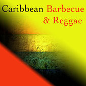 Caribbean Barbecue & Reggae by Various Artists